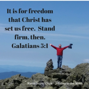 It is for freedom that Christ has set us free. Stand firm, then.Galatians 5-1